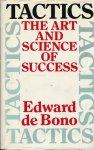 Bono, Edward de - TACTICS - THE ART AND SCIENCE OF SUCCES.