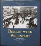 Brost, Harald  &  Demps, Laurenz - Berlin wird Weltstadt.