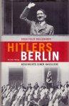 Kellerhoff, Sven Felix (ds1308) - Hitlers Berlin / Geschichte einer Hassliebe
