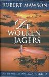 Mawson, Robert (auteur van `Lazaruskind`) - De wolkenjagers