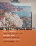 Rikken, Ben; H R Tupan; Grace Westendorp; et al - Ben Rikken Licht ! - schilderijen en tekeningen