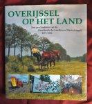 Coster, Wim - OVERIJSSEL OP HET LAND een geschiedenis van de overijsselsche  landbouw  maatschappij 1871-1996