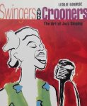 Gourse, Leslie - Swingers and Crooners. The Art of Jazz Singing.