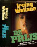 WALLACE IRVING * vertaald door H.P.van den Aardweg - DE PRIJS geraffineerde intriges rond vijf Nobel-prijswinnaars