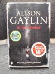Gaylin, Alison - In het donker / wie kent je diepste geheimen?