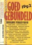 Appel, René, Jan Siebelink, Huub Zaal .. Samenstelling Marijke Hilhorst - Goed gebundeld 1992. Nederlandse verhalen van nu