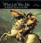 editor Dersin, Denise - What Life was like in Europese's romantic era  Europe AD 1789-1848