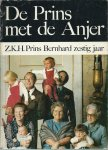 Koningshuis - Fred J. Lammers - DE PRINS MET DE ANJER - Z.K.H. PRINS BERNHARD ZESTIG JAAR