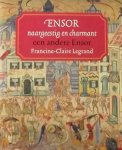 Legrand, Francine Claire. - Ensor, naargeestig en charmant. Een andere Ensor.
