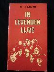 Lindijer, C.H. - In Levenden Lijve - een boek over Lekehuisbezoek