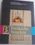 VROLIJK, Arnoud, SCHMIDT, Jan, SCHEPER, Karin - Turcksche boucken. De oosterse verzameling van Levinus Warner, diplomaat in 17e eeuws Istanbul