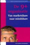 Veldhoen, Berry / Slooten, Stephan van - 9+ Organisatie. Van marketshare naar mindshare