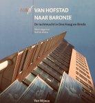 Lutgert, Wim.  Winter, Rolf. de. - Van Hofstad naar Baronie. De Luchtmacht in Den Haag en Breda.