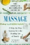 Stewart Mitchell - The Complete Illustrated Guide to Massage: A Step-by-Step Approach to the Healing Art of Touch (Complete Guide)