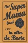 Alison Malony - Het super mama boek
