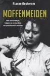 Oosterom, Rianne - Moffenmeiden / Over soldatenliefjes, knippers en omstanders: een geschiedenis in verhalen