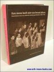 ART, Jan; DE NIL, Bart en JACOBS, Mark; - EEN MENS LEEFT NIET VAN BROOD ALLEEN. BOUWSTENEN VOOR EEN CULTURELE ARBEIDERSGESCHIEDENIS ( 1800 - 1940 ),