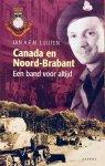 Luijten, Jan. A.F.M. - Canada en Noord-Brabant. Een band voor altijd.