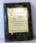 Chopra Deepak, M.D. - Creating Affluence, wealth consciousness in the Field of All Posibilities