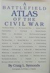 Craig L. Symonds. /  William J. Clipson - A Battlefield Atlas of the Civil War