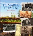 Bertus Fennema, - De Marne in beweging - 150 jaar vervoer in een Groninger regio