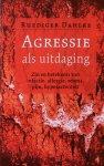 Dahlke, Ruediger - Agressie als uitdaging; zin en betekenis van infectie, allergie, reuma, pijn, hyperactiviteit