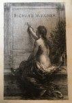 JULLIEN, Adolphe - Richard Wagner, sa vie et son oeuvres.