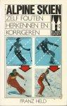 Held, Franz - ALPINE SKIEN - ZELF FOUTEN HERKENNEN EN KORRIGEREN