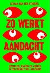 Stefan van der Stigchel - Zo werkt aandacht opvallen, kijken en zoeken in een wereld vol afleiding
