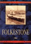 TAYLOR, ALAN F. / ROONEY, EAMONN D - Folkestone. A second selection in old photographs