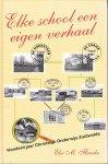 Else M. Fleurke - Elke school een eigen verhaal - Honderd jaar Christelijk Onderwijs ZUIDWOLDE