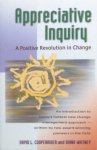 Cooperrider, David L. and Whitney, Diana - Appreciative inquiry; a positive revolution in change