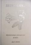 Zohra (E.W. Bertrand-Noach) - Zie de leliën...; mystieke leringen ontvangen door Zohra / deel 1 Teksten