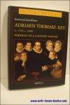 JONCKHEERE,  K. - Adriaen Thomasz Key (ca.1545- ca.1589). Portrait of a Calvinist Painter.