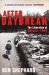 Shephard, Ben - After daybreak, the liberation of Belsen, 1945