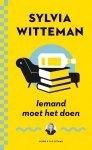 Sylvia Witteman - Iemand moet het doen