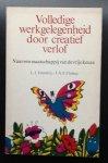 Emmerij L.J.   Clobus J.A.E. - Volledige werkgelegenheid door creatief verlof: Naar een maatschappij van de vrije keuze