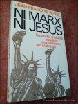 REVEL, JEAN-FRANÇOIS. - Ni Marx, ni Jésus. De la second révolution américaine à la seconde révolution mondiale.
