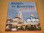Raymond Detrez, Sergi Merks, Michel van Parys, Julien Weverbergh - Abdijen en kloosters in Oost-Europa