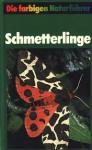 Reichholf-Riehm, Dr. Helgard - SCHMETTERLINGE - Die farbigen Naturführer
