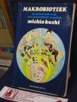 Kushi, Michio - Makrobiotiek - de universele weg van gezondheid en geluk