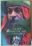 Bhagwan Shree Rajneesh (Osho) - THE SUN BEHIND. The sun behind the sun. A Darshan Diary.