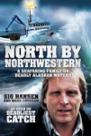 Hansen, Sig and Sundeen, Mark - North by northwestern  -  A seafaring family on deadly Alaskan waters