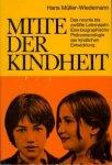 Müller-Wiedemann, Hans - Mitte der Kindheit. Das neunte bis zwölfte Lebensjahr. Eine bioraphische Phänomenologie der kindlichen Entwicklung