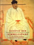 Jacob, Wentzel, Peter-Klaus Schuster, a.o., - Schätze der Himmelssöhne. Der Kaiserliche Sammlung aus dem Nationalen Palastmuseum, Taipeh. Die grosse Sammlungen.