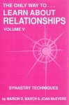 March, Marion D. / McEvers, Joan - The only way to ... learn about relationships. Volume V. Synastry Techniques