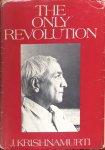 Krishnamurti, J. - The only revolution