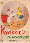Clercq Zubli F de - Kwikkie,s reisavonturen.