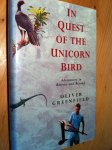 Greenfield, Oliver - In Quest of the Unicorn Bird - Adventures in Bolivia and Beyond