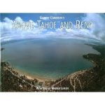 Cameron, Robert     Lerude, Warren - Above Tahoe and Reno / A New Collection of Historical and Original Aerial Photographs